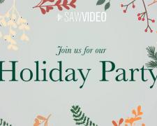 Join us for SAW Video's Holiday Party (image with festive evergreen and holly branches)