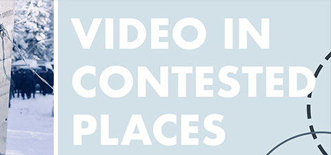 Video in Contested Places